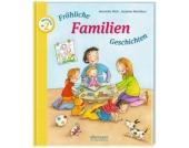 Fröhliche Familien-Geschichten zum Vorlesen