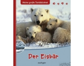 Meine große Tierbibliothek: Der Eisbär